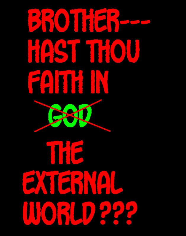 DO WE PERCEIVE THE EXTERNAL WORLD? THIS IS IT---THE FINAL TRUTH! Externalworld50-1