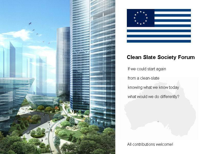 Clean Slate Society Forum