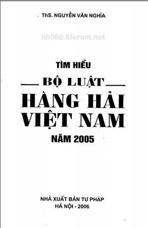 Tìm hiểu Bộ luật hàng hải Việt Nam năm 2005 (ThS. Nguyễn Văn Nghĩa) Timhieuboluathh