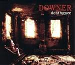 DEATHGAZE Downer