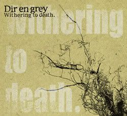 Dir en Grey Witheringtodeath