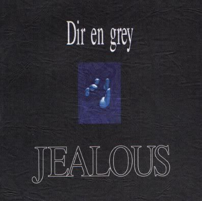 Dir en Grey Jealous