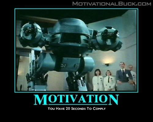 How about a Motivational Poster thread! Motivation-1