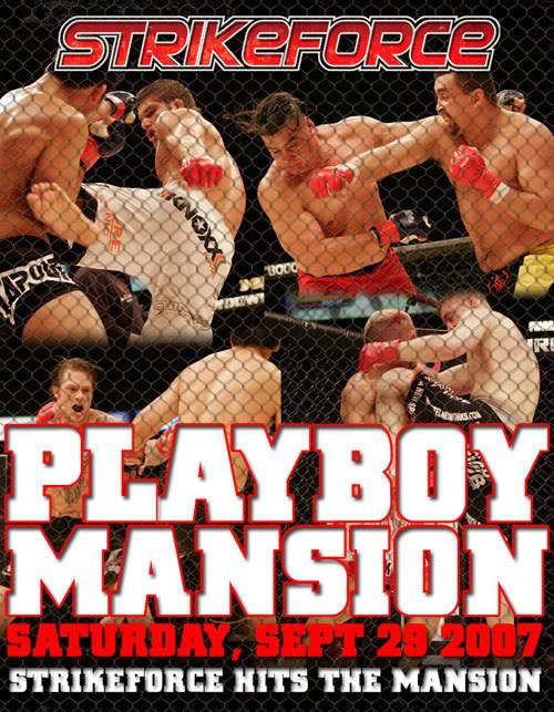 """Strikeforce at the Mansion"" StrikeForcePlayboyMansion"