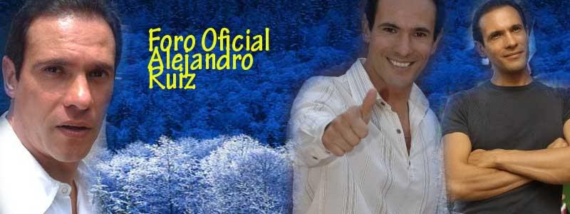 Foro Oficial de Alejandro Ruiz