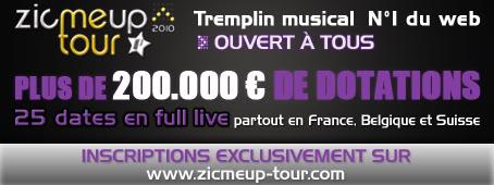 Le tremplin musical n° 1 du Web le ZICMEUP TOUR 2010 EncartZTforum