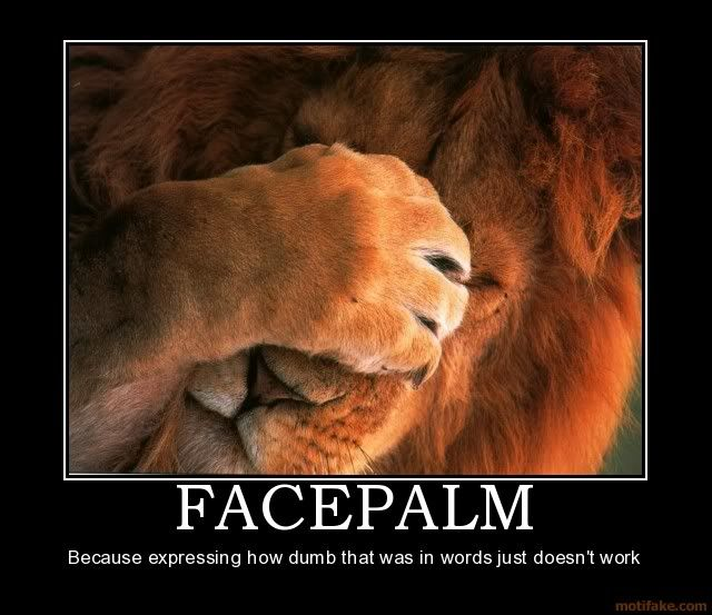 Totally relevant images thread Facepalm-lion-facepalm-demotivational-poster-1240941693