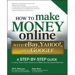 How to Make Money Online with eBay, Yahoo!, and Google 2ypnj8o