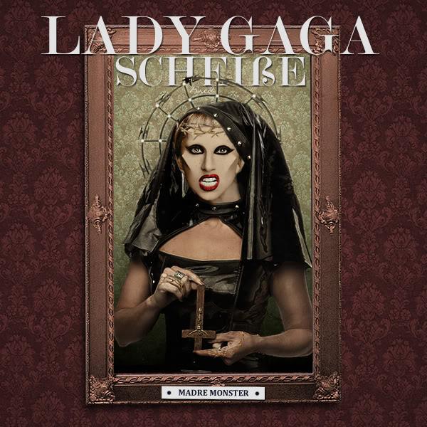 Lady GaGa - Scheiße Madremc2