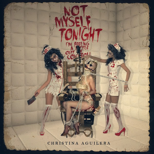 Christina Aguilera - Not Myself Tonight Notmyself2night3fired