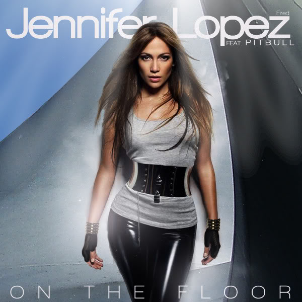 Jennifer Lopez - On The Floor Onthefired
