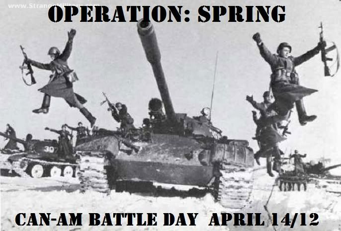 Operation Spring  CAN-AM Battleday April 14th CAN-AMApril14