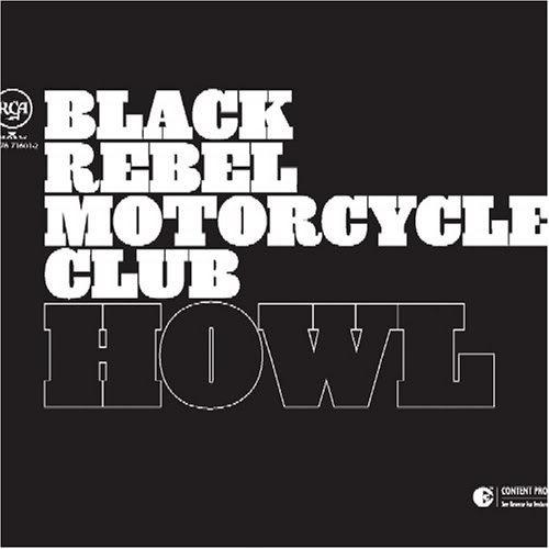Musical Whatnots - Page 5 BlackRebelMotorcyclyClub-Howl