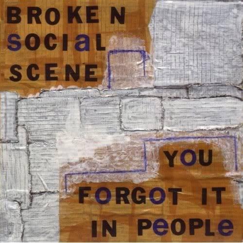 Musical Whatnots - Page 5 BrokenSocialScene-YouForgotitinPeop