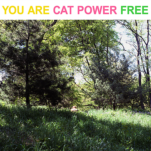 Musical Whatnots - Page 5 CatPower-YouAreFree