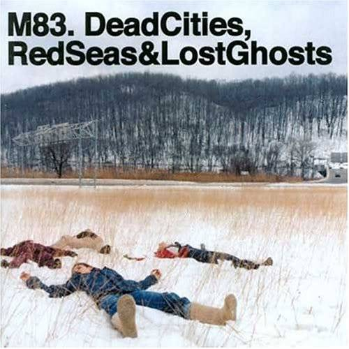 Musical Whatnots - Page 5 M83-DeadCitiesRedSeasLostGhosts