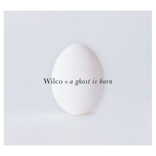 Musical Whatnots - Page 5 Wilco-AGhostisBorn