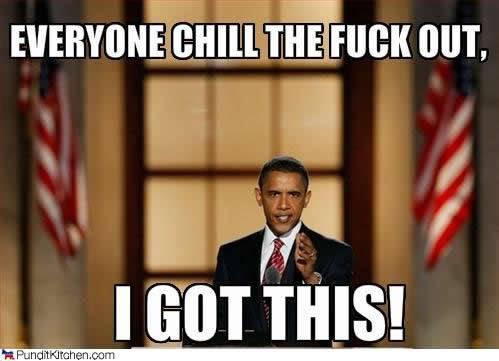 Funnyes Obamachilloutigotthis
