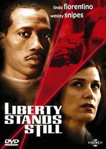 Filmografía de Wesley Snipes/ Filmes de Acción y Thrillers Liberty-Stands-Still-2002