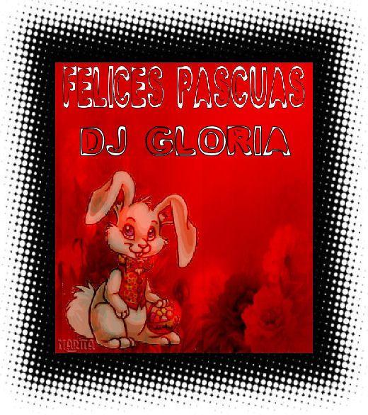 FELICES PASCUAS DJ GLORIA Djgloria