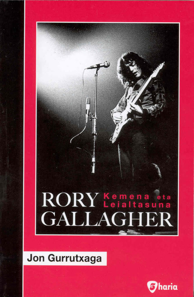 Jon Gurrutxaga - Rory Gallagher Kemena eta leiatasuna Rorygallagherbook