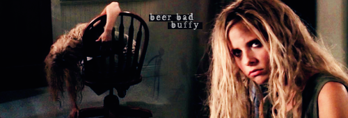 Thoughts and Opinions Thread - Page 11 Beerbadbuffy