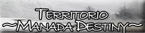 *~Territorio Destiny~*