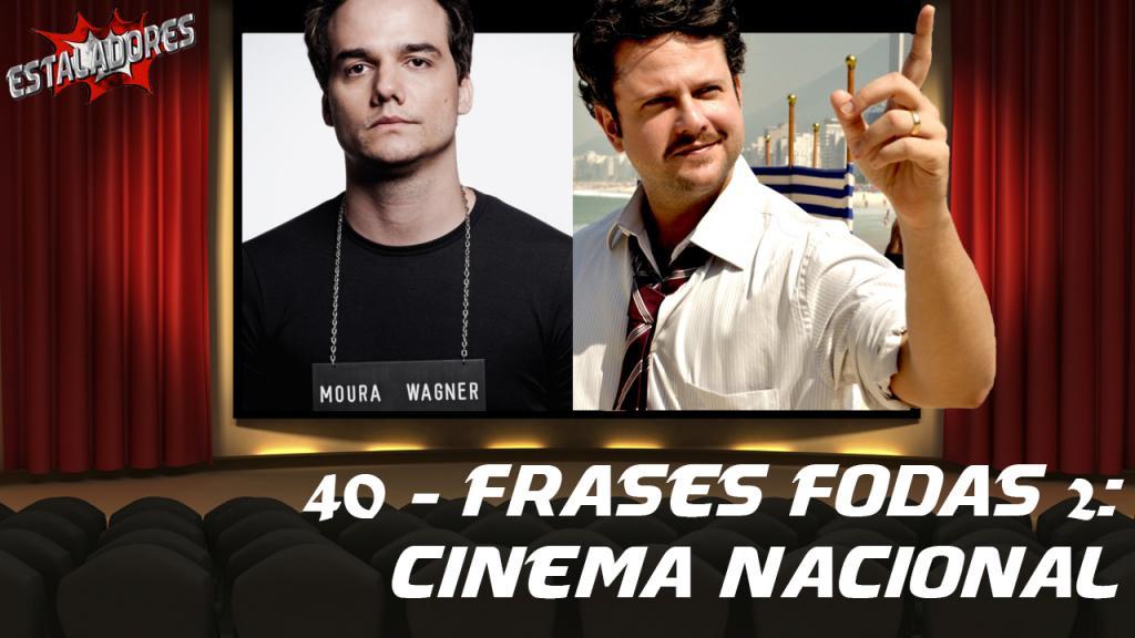 E40 Frases Fodas 2 Cinema Nacional