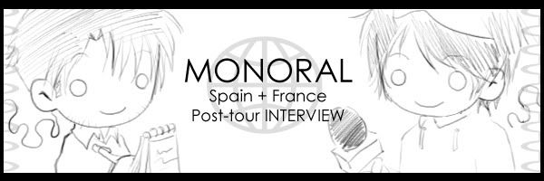 [2009.07.11] - Entrevista a MONORAL post-tour (España + Francia) Monoralintervbanner