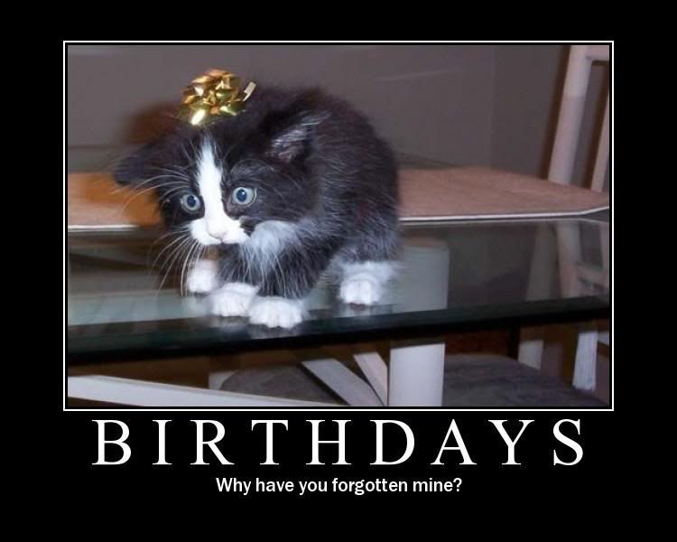 Motivational Posters - Page 2 Birthdays