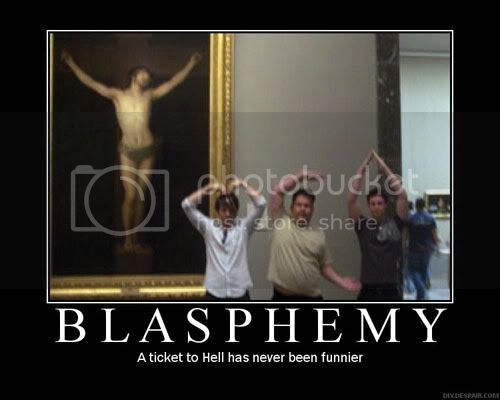 Motivational Posters - Page 2 Blasphemy