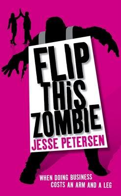 Zombie Thérapie (série) - Jesse Petersen Petersen_Flip-This-Zombie_sm