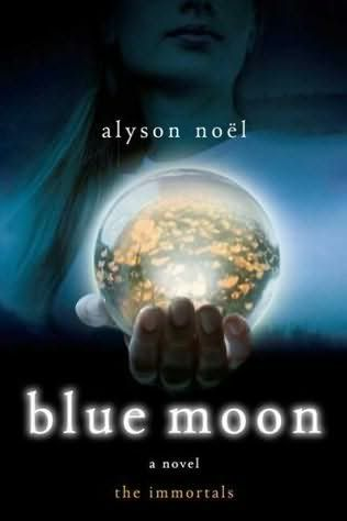Eternels : Lune Bleue - Tome 2 - Alyson Noël Bluemoon