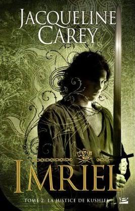 Imriel : La Justice de Kushiel - Tome 2 - Jacqueline Carey Imriel2