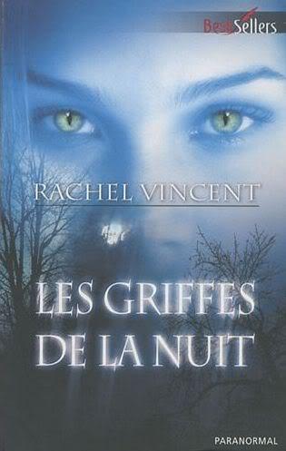 Les griffes de la nuit/Shifters (série) - Rachel Vincent Lesgriffesdelanuit