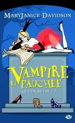 Queen Betsy (série) - Mary Janice Davidson Vampirefauchee