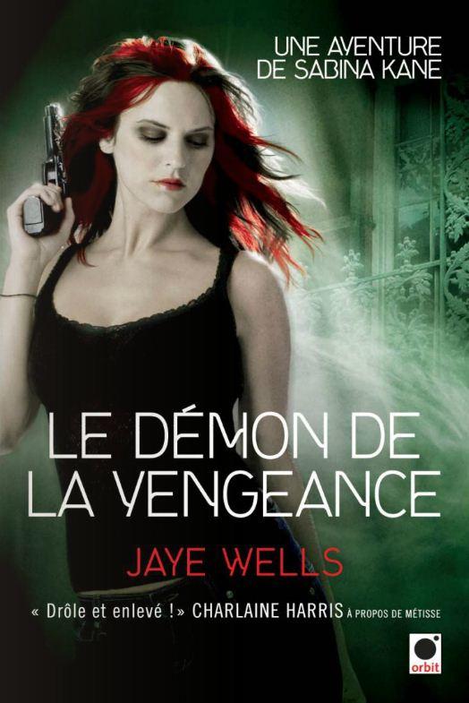 Le Démon de la vengeance - Sabina Kane 3 - Jaye Wells Demonvengeance
