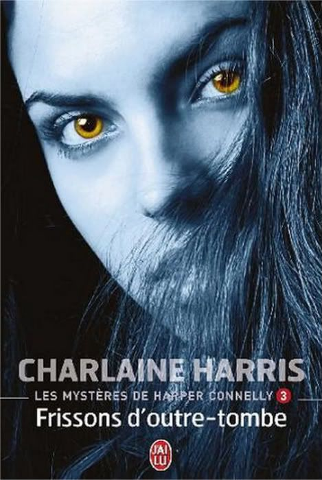 Harper Connelly (série) - Charlaine Harris - Page 6 Frissonsdoutretombe