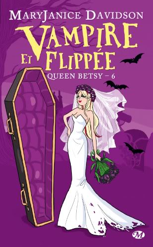 Queen Betsy (série) - Mary Janice Davidson - Page 4 Vampireetflippee