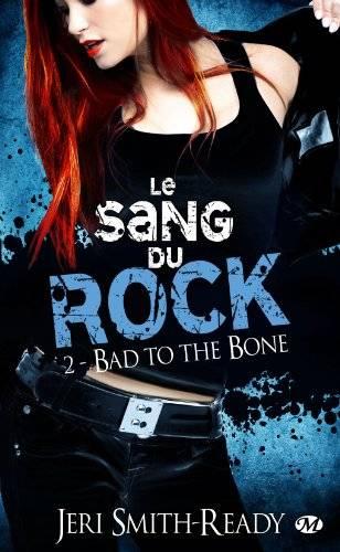 Le Sang du Rock, Tome 2 : Bad to the Bone Badtothebone