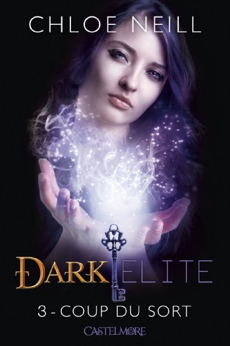 Dark Elite, tome 3 : Coup du Sort Darkelite3