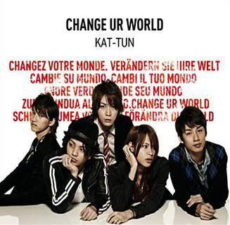 KAT TUN CHANGE UR WORLD!!!! KAT-TUNChangeURWorld