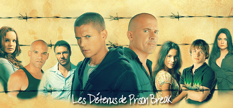 Les détenus de Prison Break