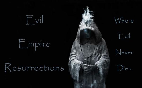 Evil Empire Resurrections