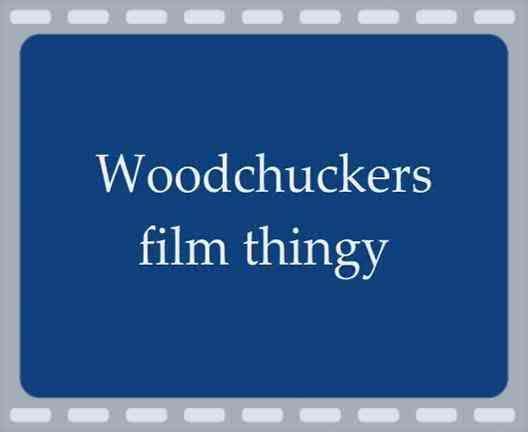 Woodchuckers Film Thingy Th_Woodchuckerfilmthingy_0001