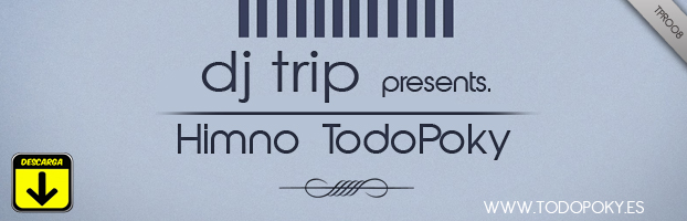 TPR008 Dj Trip - Himno Todopoky BannerTPR008copy_zps6bd9ecc5