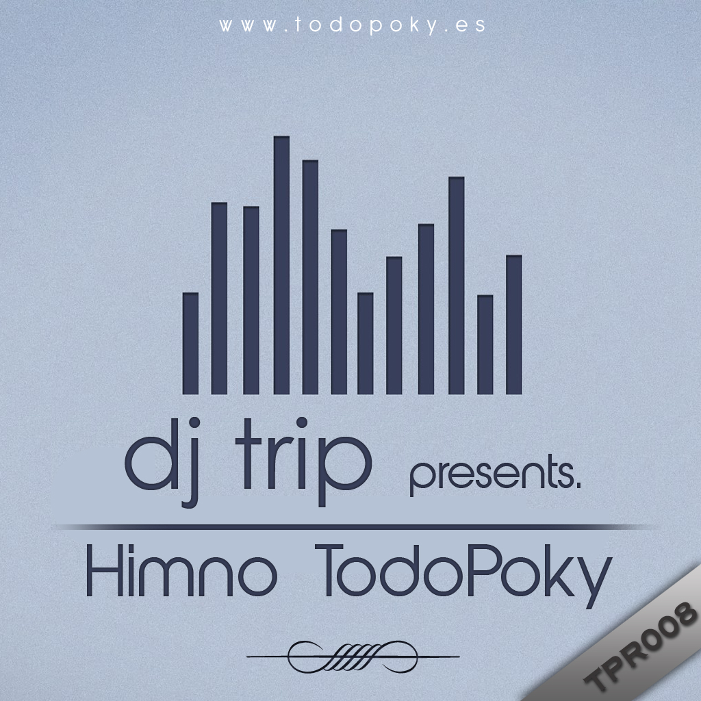 TPR008 Dj Trip - Himno Todopoky TPR008copy_zps8b11223e