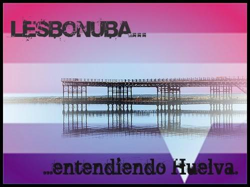 Lesbonuba - Entendiendo Huelva.