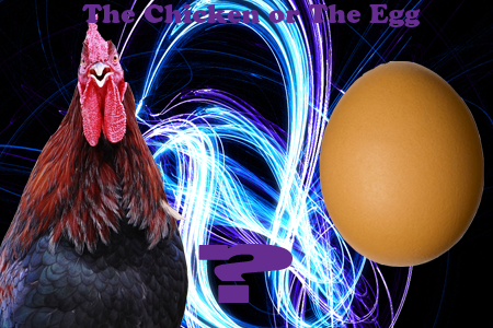 What Came First?-The Chicken or The Egg ChikVSegg