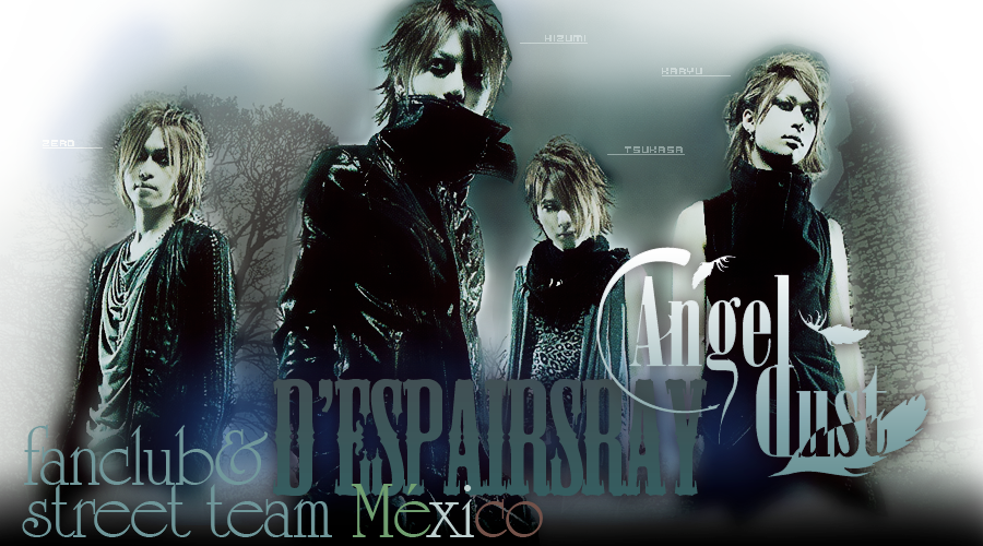 Angel~Dust;; D'espairsRay México FC & ST
